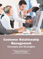 Customer Relationship Management: Concepts and Strategies