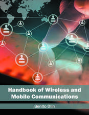 Handbook of Wireless and Mobile Communications