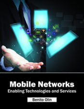 Mobile Networks: Enabling Technologies and Services