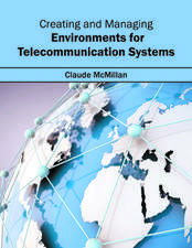Creating and Managing Environments for Telecommunication Systems