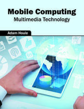 Mobile Computing: Multimedia Technology