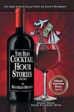 The Best Cocktail Hour War Stories, Volume I