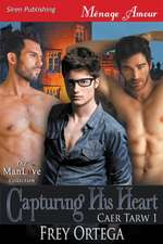 Capturing His Heart [Caer Tarw 1] (Siren Publishing Menage Amour Manlove)