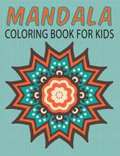 Mandalas Coloring Book for Kids (Kids Colouring Books