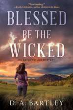 Blessed Be The Wicked: An Abish Taylor Mystery