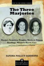 The Three Marjories: Marjory Stoneman Douglas, Marjorie Kinnan Rawlings, Marjorie Harris Carr and Their Contributions to Florida