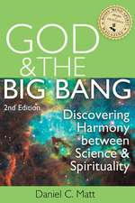 God and the Big Bang, 2/E: Discovering Harmony Between Science and Spirituality