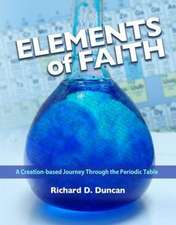 Elements of Faith: A Creation-Based Journey Through the Periodic Table