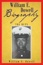William E Dowell - Biography