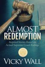 Almost Redemption: Inspired Stories Based on Actual Supreme Court Rulings