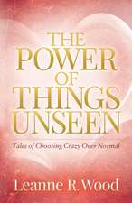 The Power of Things Unseen