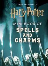 From the Films of Harry Potter: Mini Book of Spells and Charms
