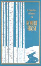 A Collection of Poems by Robert Frost
