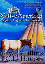 The  Best Native American Myths, Legends, and Folklore Vol.3