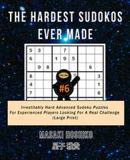 The Hardest Sudokos Ever Made #6