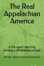 The Real Appalachian America: A Life Spent Teaching Among a Remarkable People