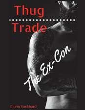 Thug Trade: The Ex-Con