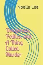 Doughnuts, Politics, and a Thing Called Murder