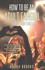 How to Be an Adult Fangirl (and Not Ruin Your Life)