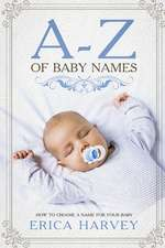 A-Z of Baby Names: How to Choose a Name for Your Baby