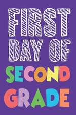 First Day of Second Grade: Back to School 2nd Grade Student Draw and Write Activity Book