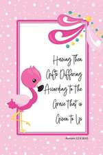 Having Then Gifts Differing According to the Grace That Is Given to Us -Romans 12: 6 (Kjv): Flamingo Notebook with Bible Verse Cover