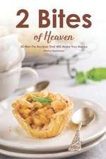2 Bites of Heaven: 30 Mini Pie Recipes That Will Make You Happy