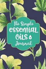 The Simple Essential Oils Journal: Weekly Notes Planner
