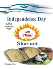 Independence Day & Lag B'Omer & Shavuot