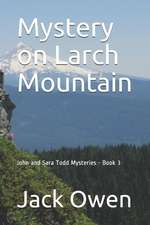 Mystery on Larch Mountain