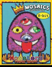 Monster 8-ฺbit Mosaics Coloring Book: Coloring Pages Color by Number Puzzle