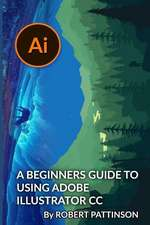 A Beginners Guide to Using Adobe Illustrator CC