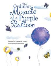 The Ordinary Miracle of a Purple Balloon