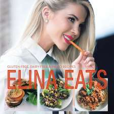 Elina Eats: Gluten-Free, Dairy-Free & Paleo Recipes