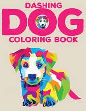 Dashing Dog Coloring Book: Activity Book for Kids and Young Adult