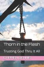 Thorn in the Flesh: Trusting God Thru It All