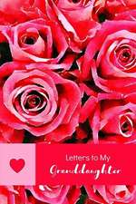 Letters to My Granddaughter: A Grandmother