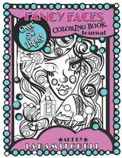 Fancy Faces: Coloring Book & Creative Journal