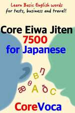 Core Eiwa Jiten 7500 for Japanese: Learn Basic English Words for Tests, Business and Travel!