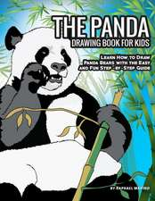 The Panda Drawing Book for Kids: Learn How to Draw Panda Bears with the Easy and Fun Step-By-Step Guide