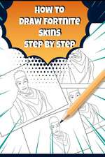 How to Draw Fortnite Skin: Fortnite Activity Book for Kids and Adults