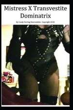 Mistress X Transvestite Dominatrix