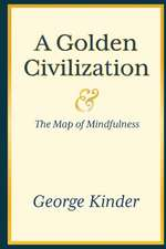A Golden Civilization and the Map of Mindfulness