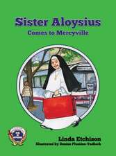 Sister Aloysius Comes to Mercyville
