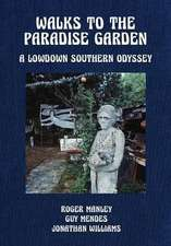 Walks to the Paradise Garden: A Lowdown Southern Odyssey