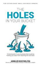 The Holes in your Bucket