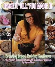 Bake it Till You Make it: Breaking Bread, Building Resilience