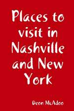 Places to visit in Nashville and New York