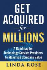 Get Acquired for Millions