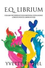 E.Q. Librium     Unleash the Power of Your Emotional Intelligence